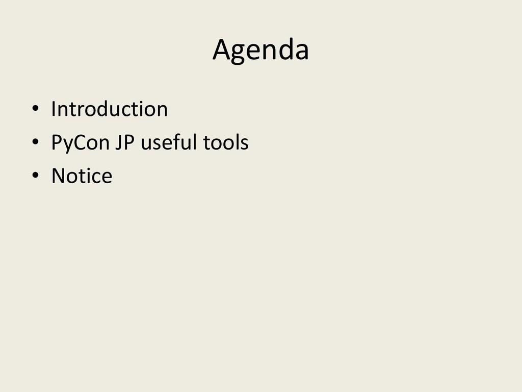 Agenda • Introduction • PyCon JP useful tools •...