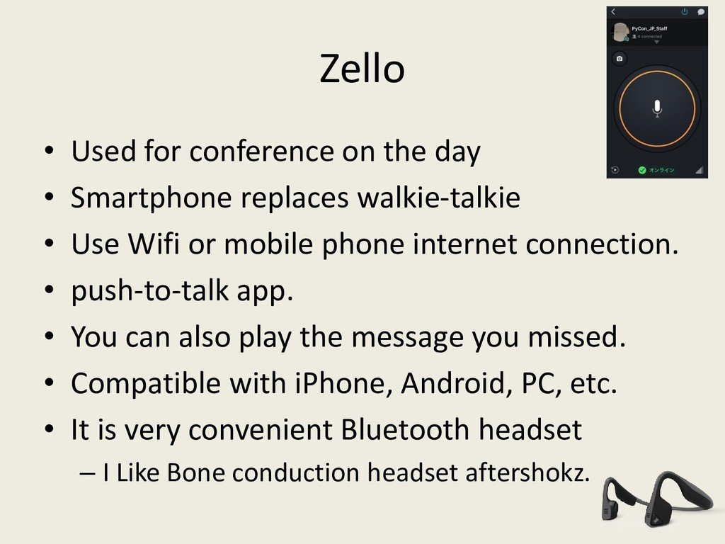 Zello • Used for conference on the day • Smartp...