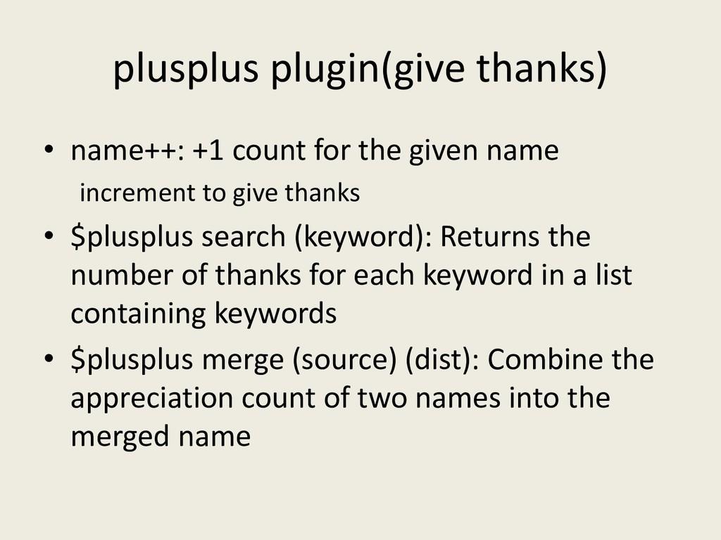 plusplus plugin(give thanks) • name++: +1 count...