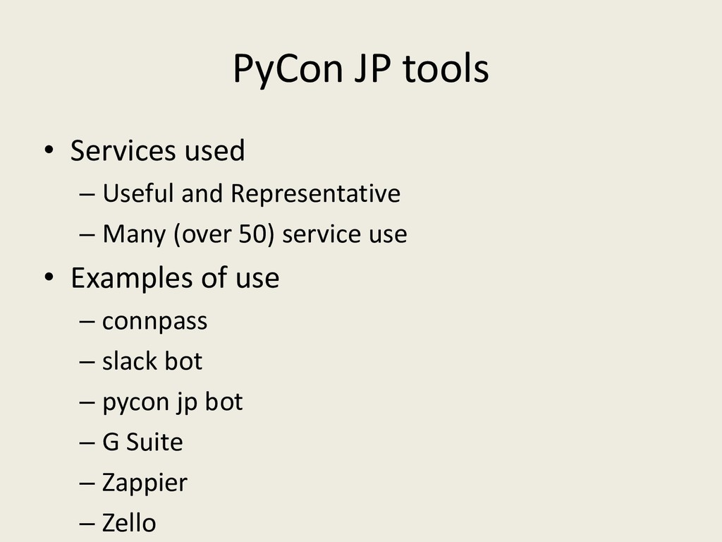 PyCon JP tools • Services used – Useful and Rep...