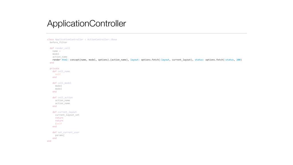 class ApplicationController < ActionCo...
