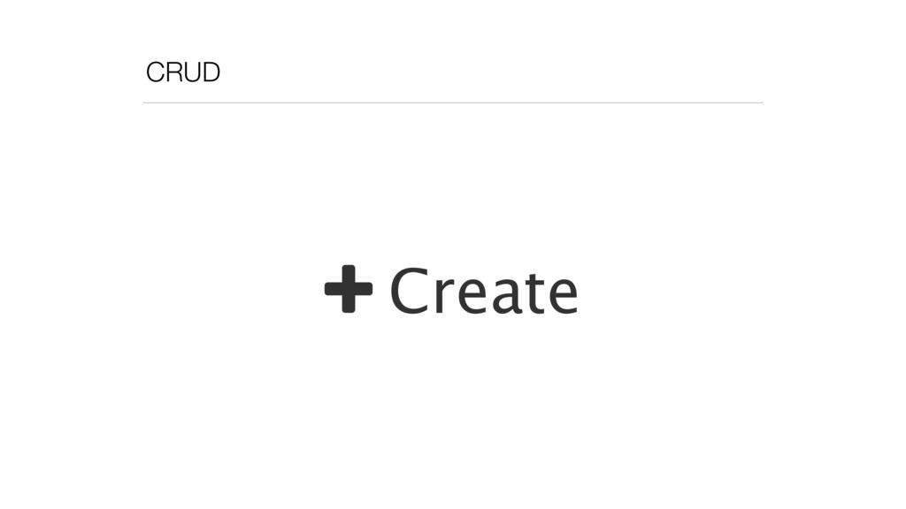 CRUD + Create