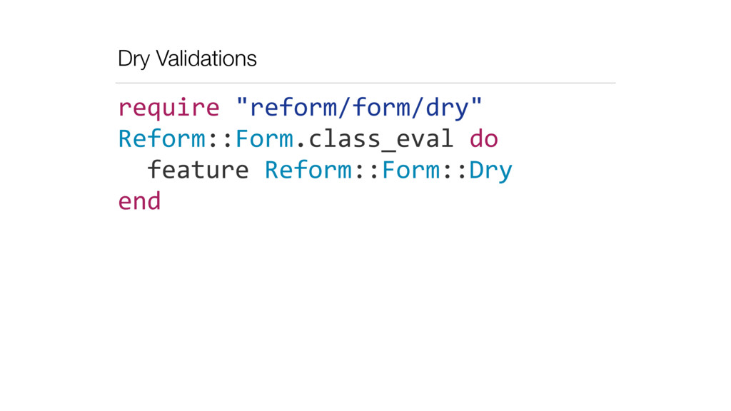 Dry Validations require	