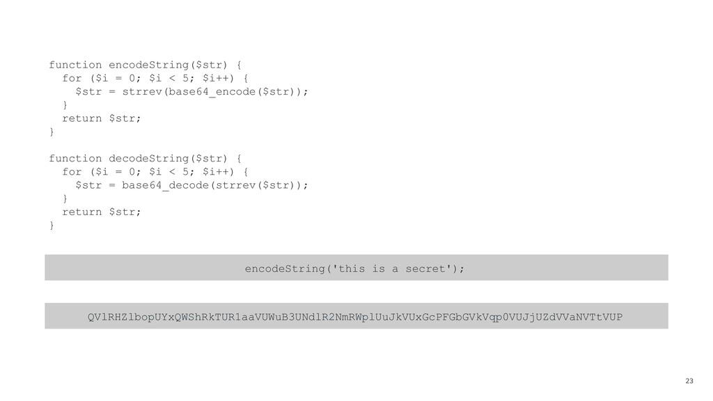 23 function encodeString($str) { for ($i = 0; $...