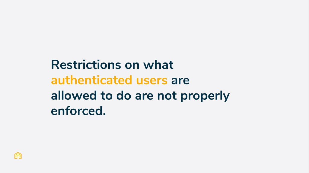 Restrictions on what authenticated users are al...