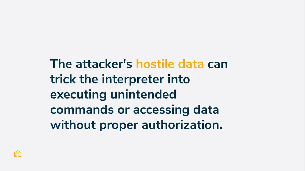 The attacker's hostile data can trick the inter...