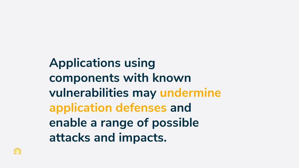 Applications using components with known vulner...