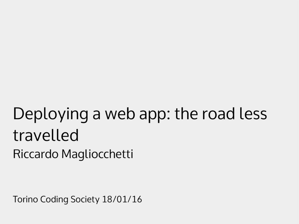 Deploying a web app: the road less travelled Ri...