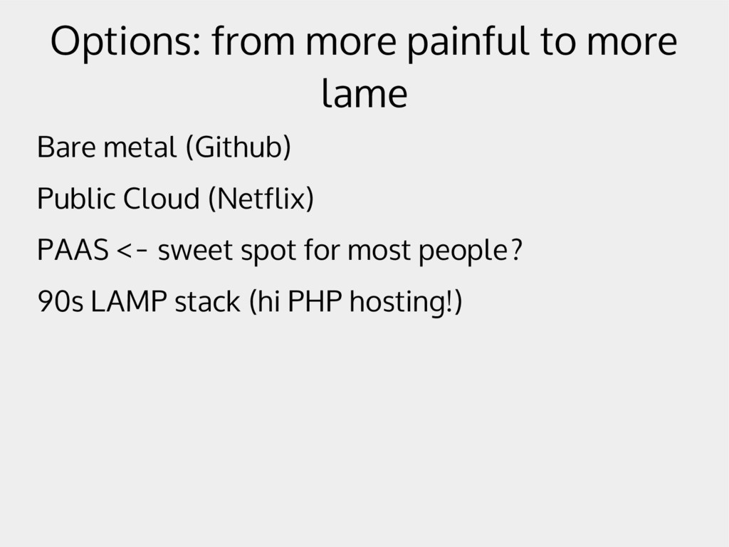 Options: from more painful to more lame Bare me...