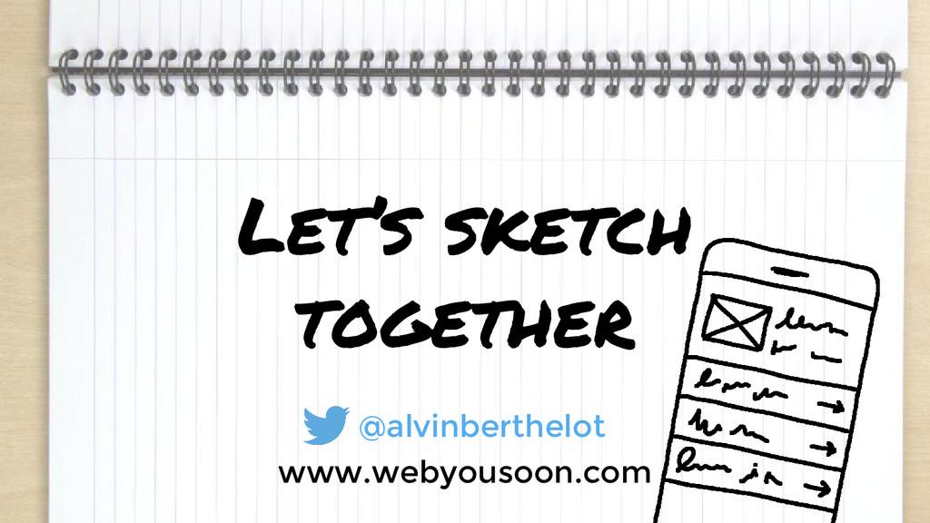 Let's sketch together @alvinberthelot www.webyo...