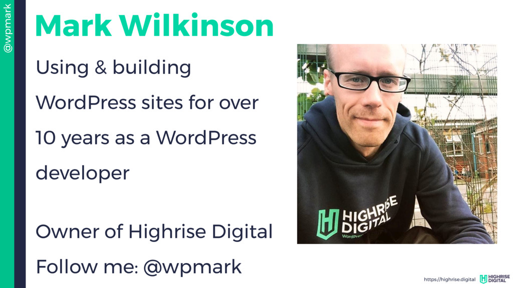 @wpmark https://highrise.digital Mark Wilkinson...