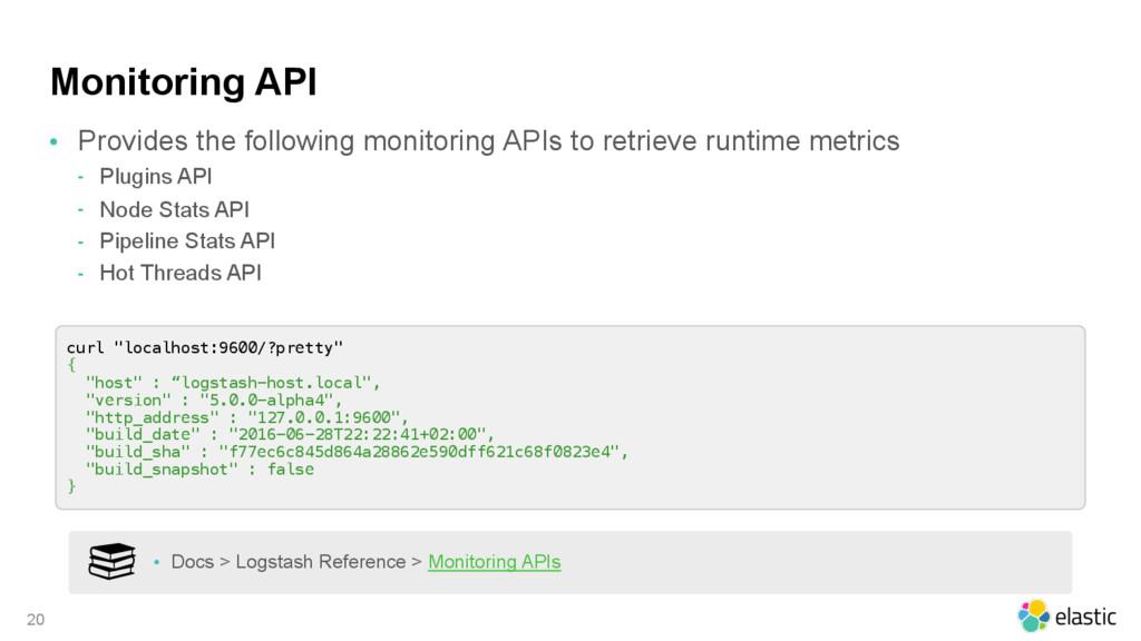 Monitoring API • Provides the following monitor...