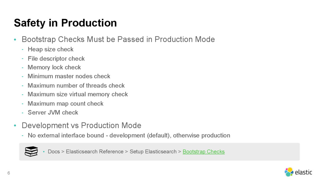 Safety in Production • Bootstrap Checks Must be...