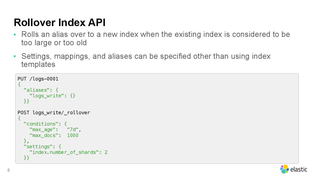 Rollover Index API • Rolls an alias over to a n...