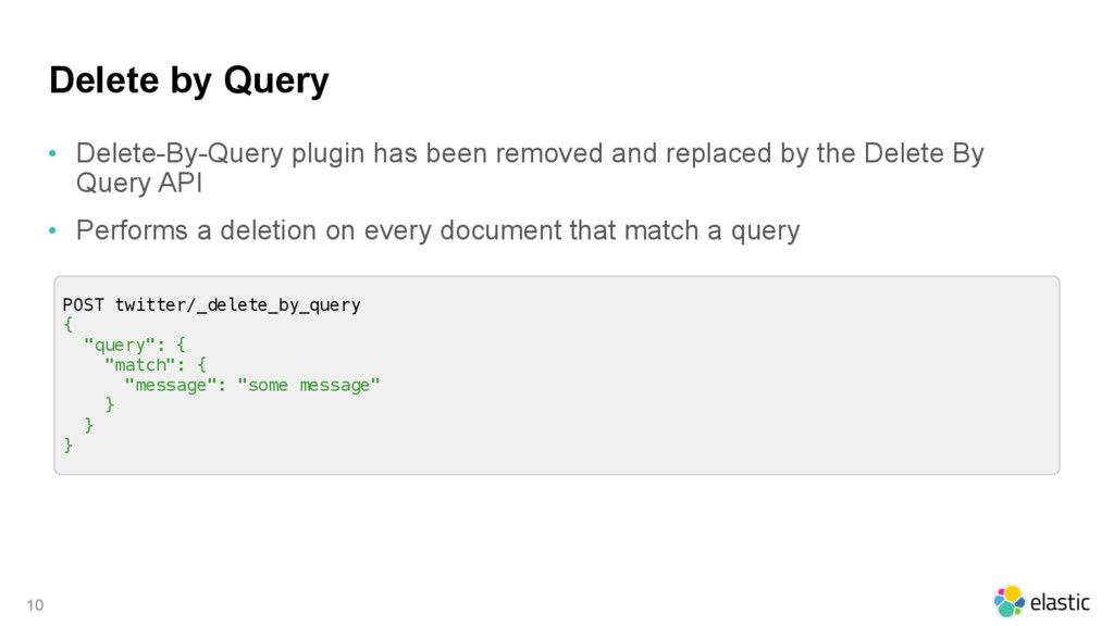 Delete by Query • Delete-By-Query plugin has be...