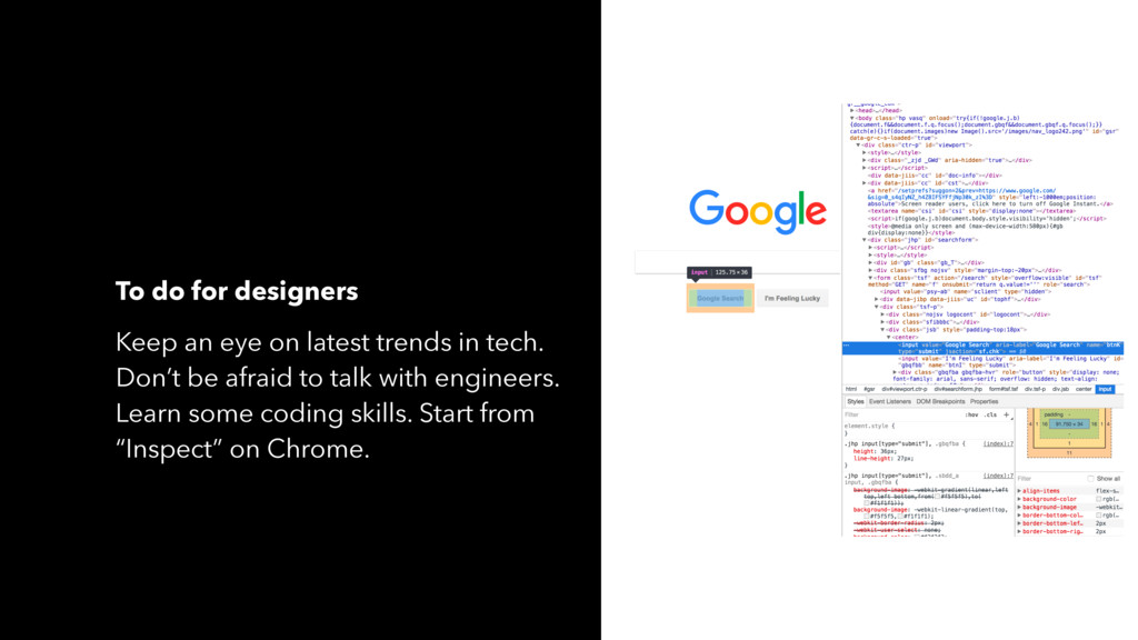 To do for designers Keep an eye on latest trend...