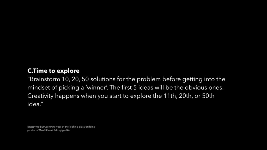 """C.Time to explore """"Brainstorm 10, 20, 50 soluti..."""
