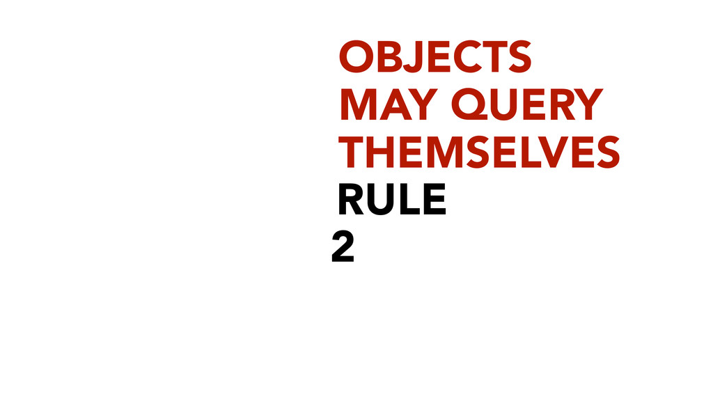 RULE 2 OBJECTS MAY QUERY THEMSELVES