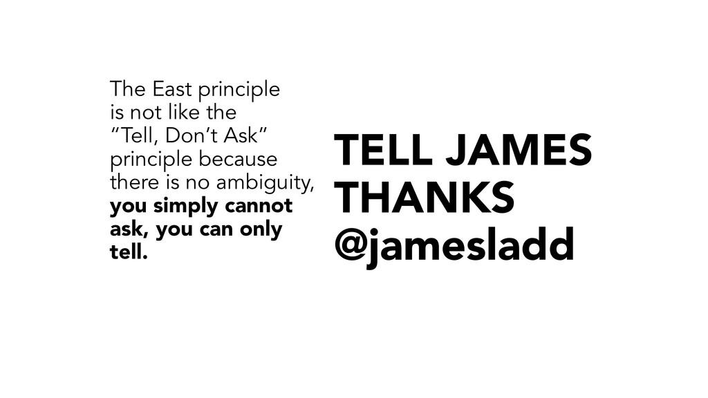 TELL JAMES THANKS @jamesladd The East principl...