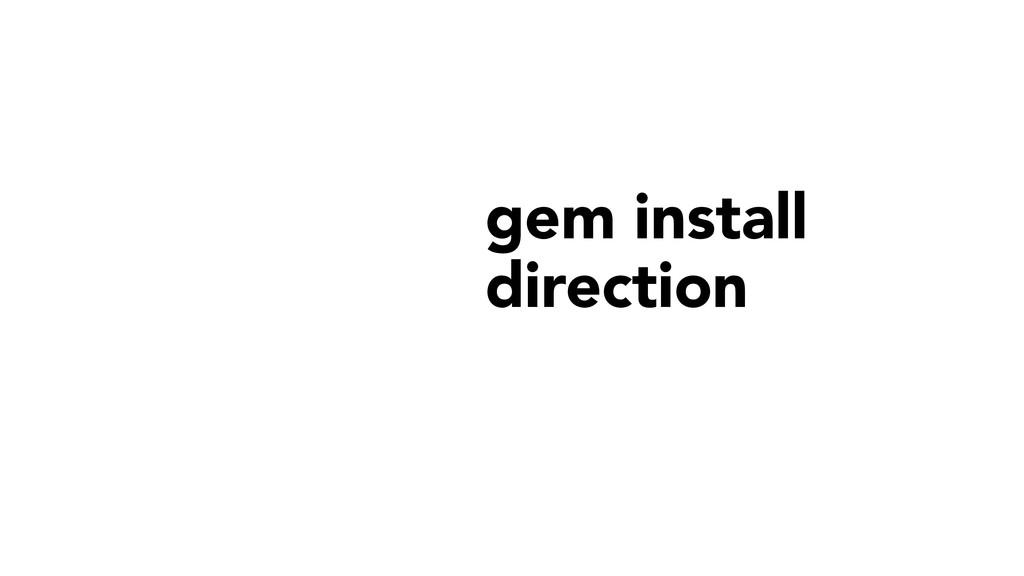 gem install  direction