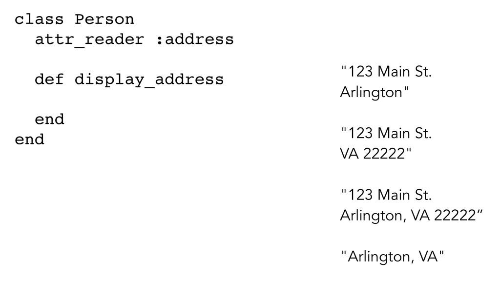 class Person! attr_reader :address! ! def displ...