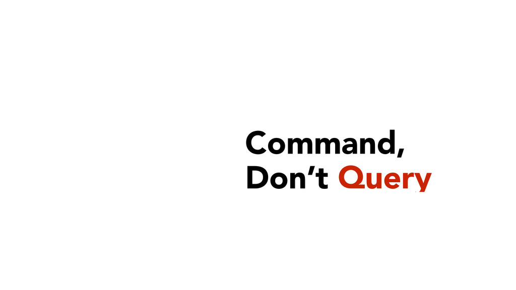 Command,  Don't Query
