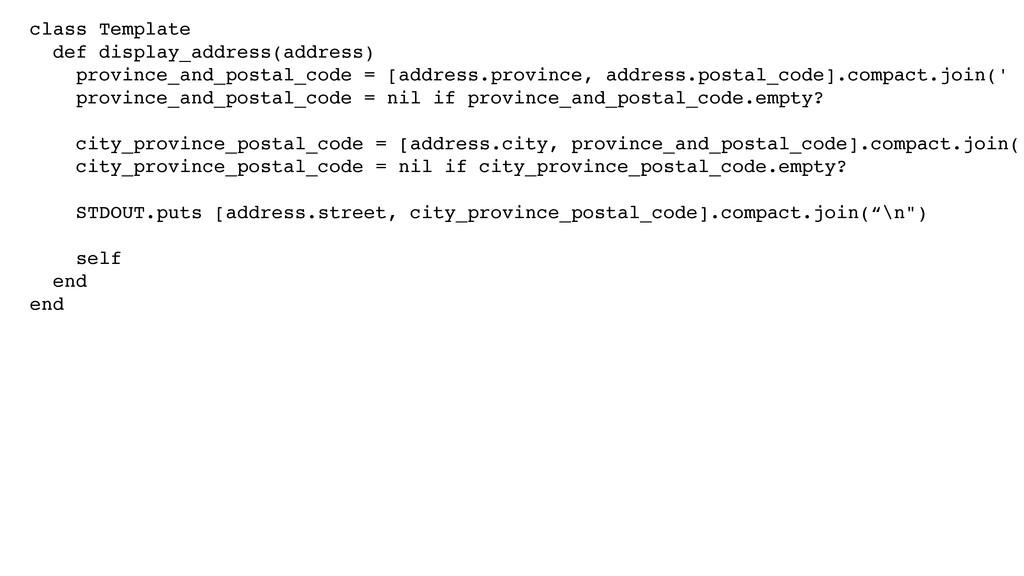 class Template! def display_address(address)! p...