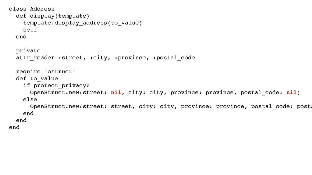 class Address! def display(template)! template....