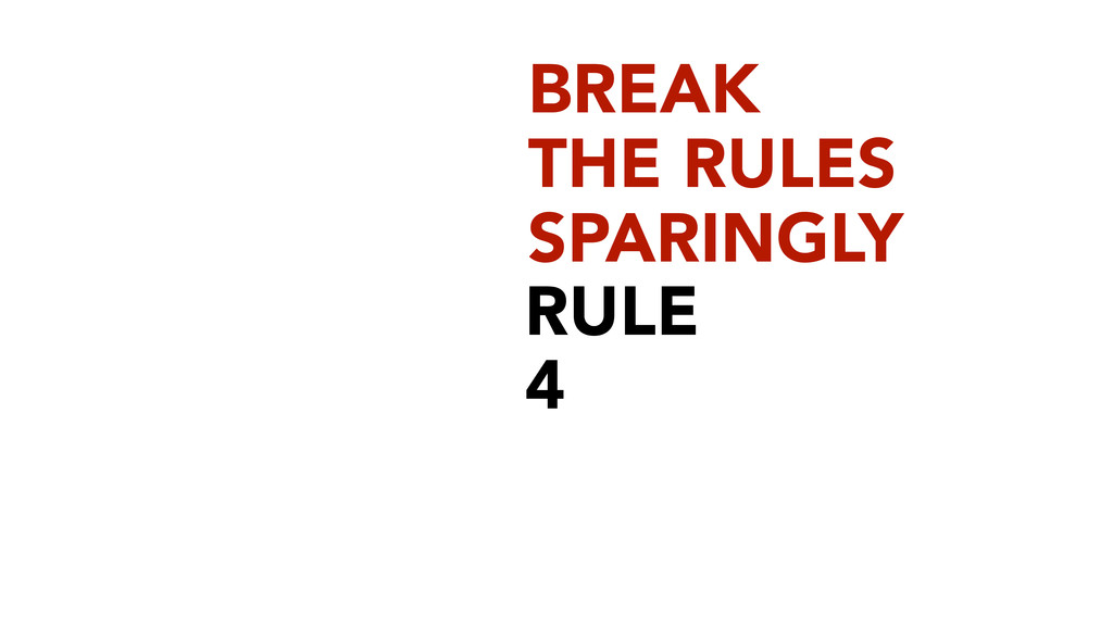RULE 4 BREAK
