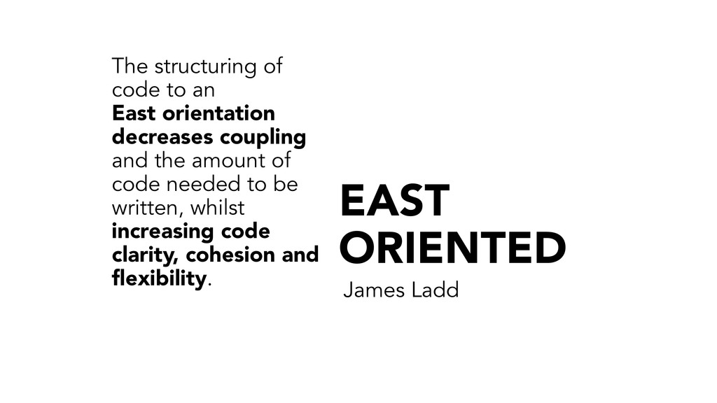 EAST ORIENTED James Ladd The structuring of cod...