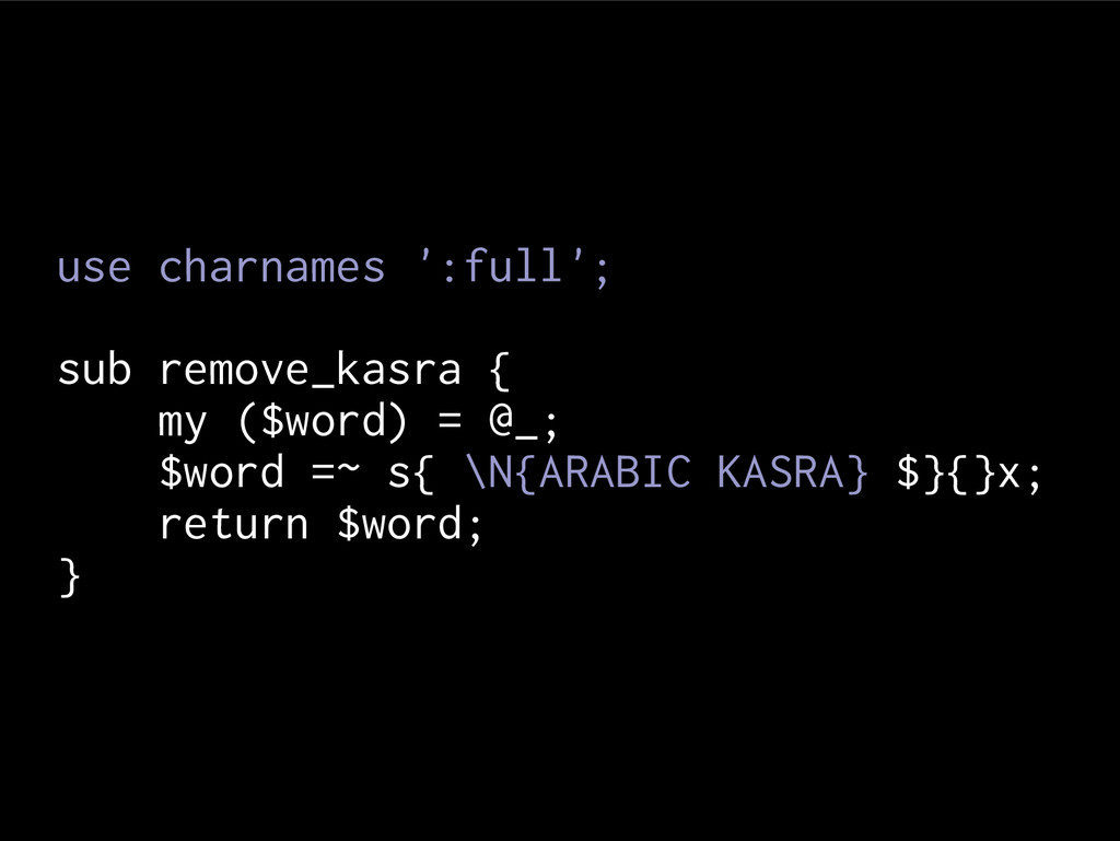 use charnames ':full'; sub remove_kasra { my ($...