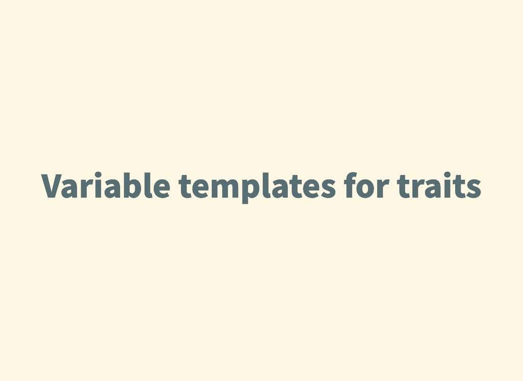 Variabletemplatesfortraits Variabletemplate...