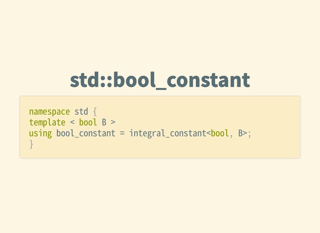 std::bool_constant std::bool_constant namespace...