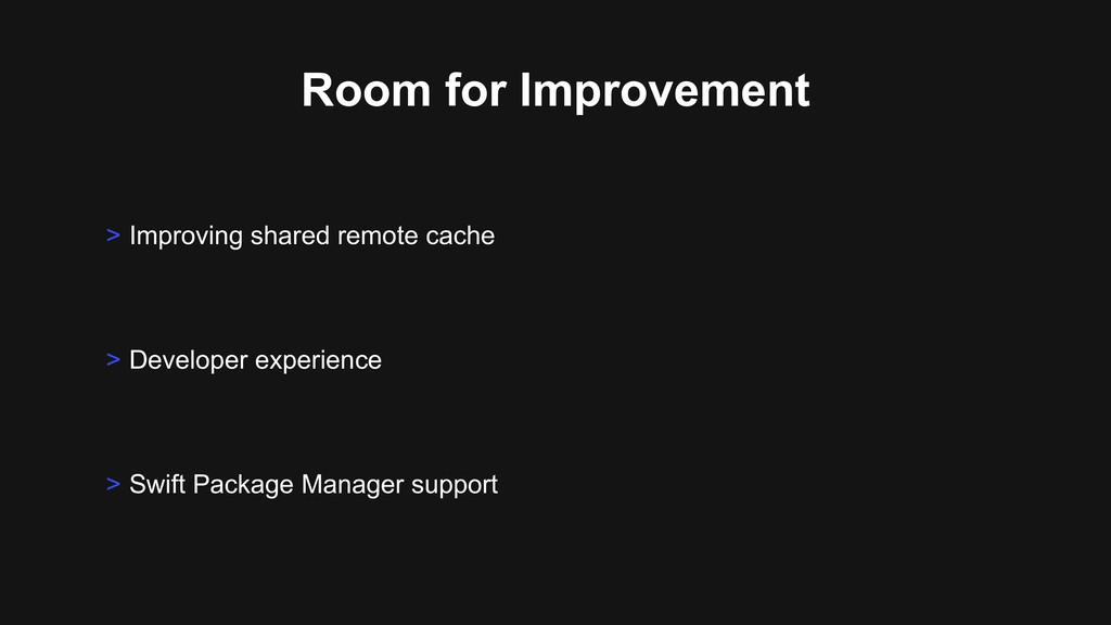 Room for Improvement > Developer experience > I...