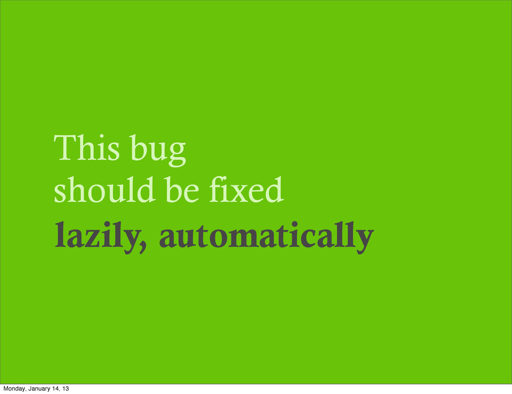 This bug should be fixed lazily, automatically ...
