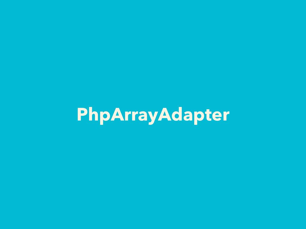 PhpArrayAdapter