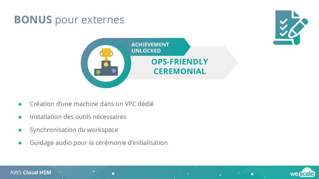 BONUS pour externes AWS Cloud HSM ACHIEVEMENT U...