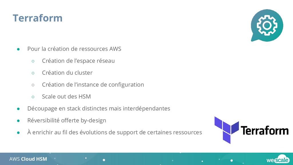 Terraform AWS Cloud HSM ● Pour la création de r...