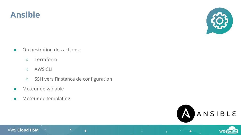 Ansible AWS Cloud HSM ● Orchestration des actio...
