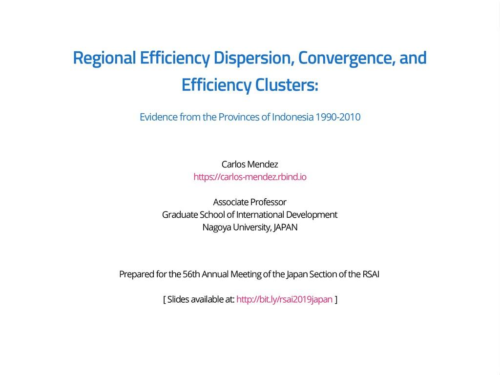 Regional Efficiency Dispersion, Convergence, an...