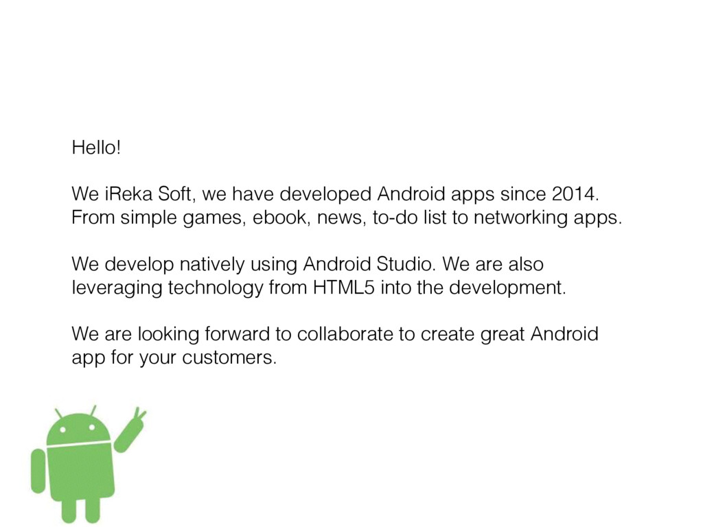Hello! We iReka Soft, we have developed Android...