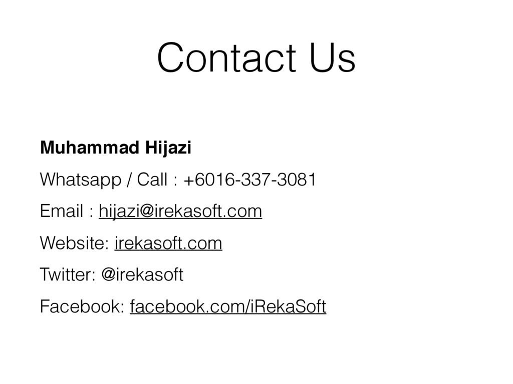 Contact Us Muhammad Hijazi Whatsapp / Call : +6...