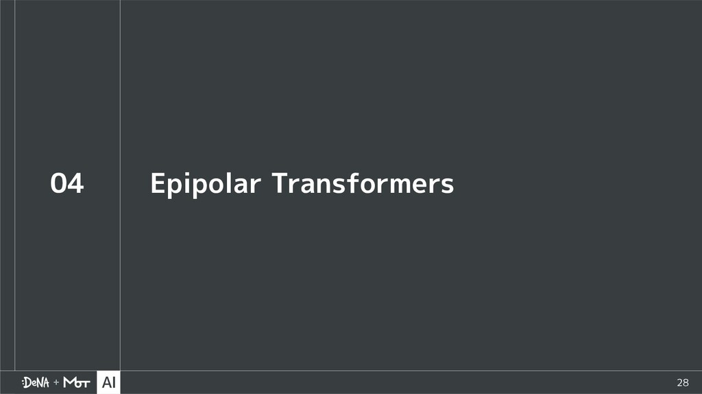 28 04 Epipolar Transformers