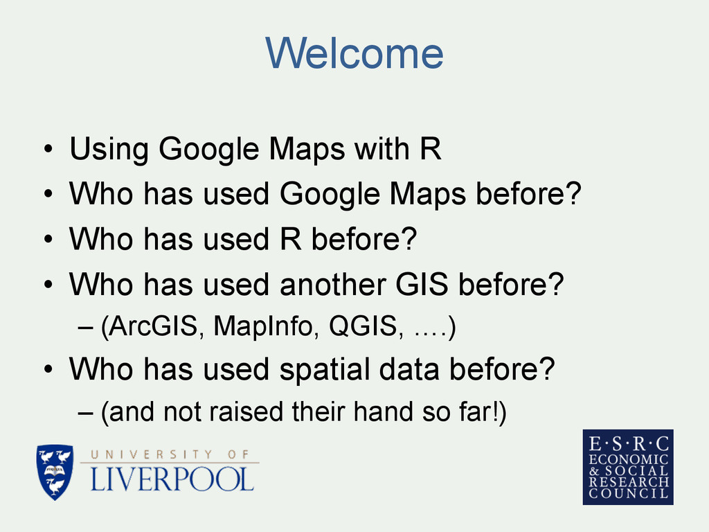 Welcome • Using Google Maps with R • Who has ...