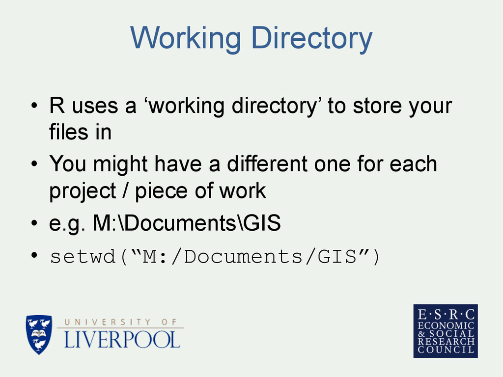 Working Directory • R uses a 'working director...