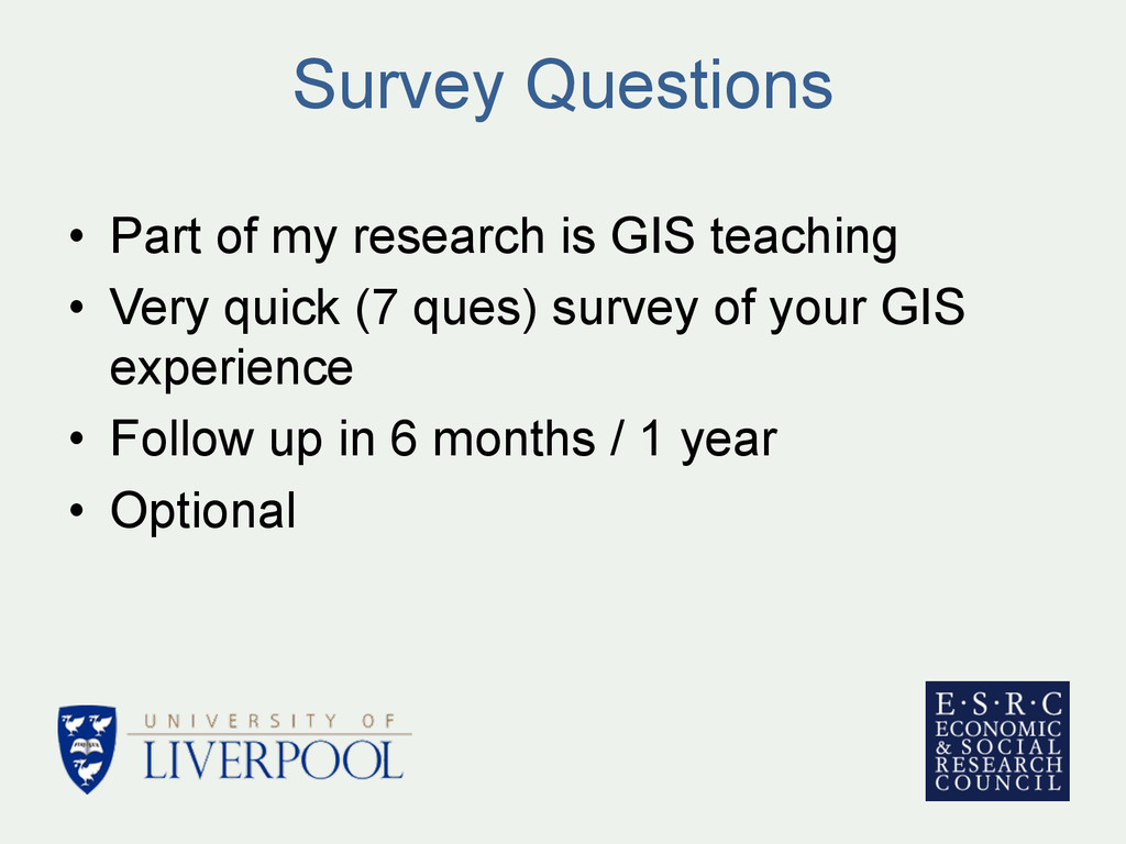 Survey Questions • Part of my research is GIS ...