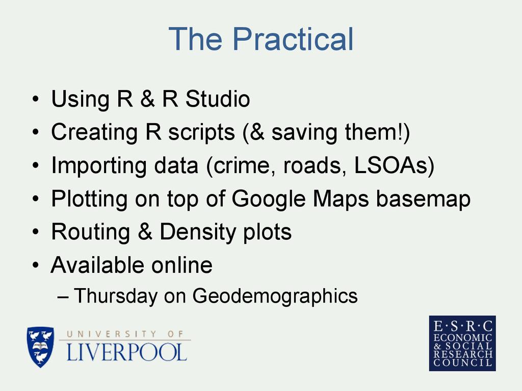 • Using R & R Studio • Creating R scripts (& ...