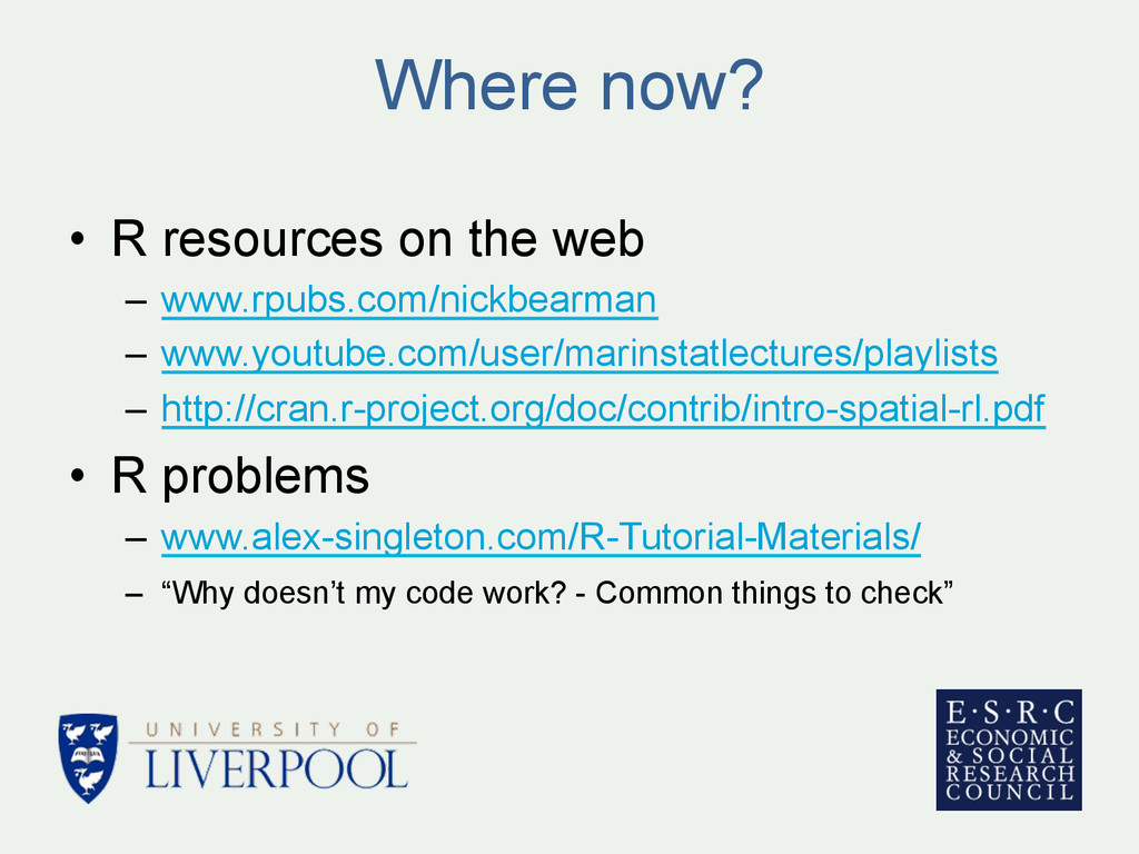 Where now? • R resources on the web – www.rpu...