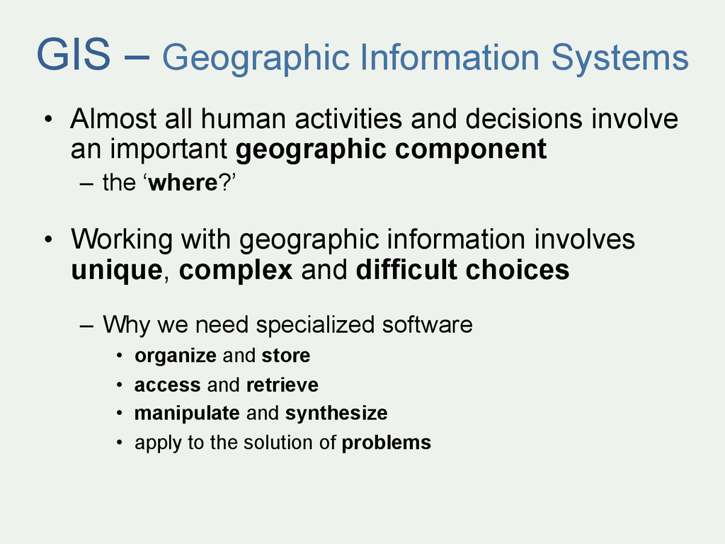 GIS – Geographic Information Systems • Almost ...