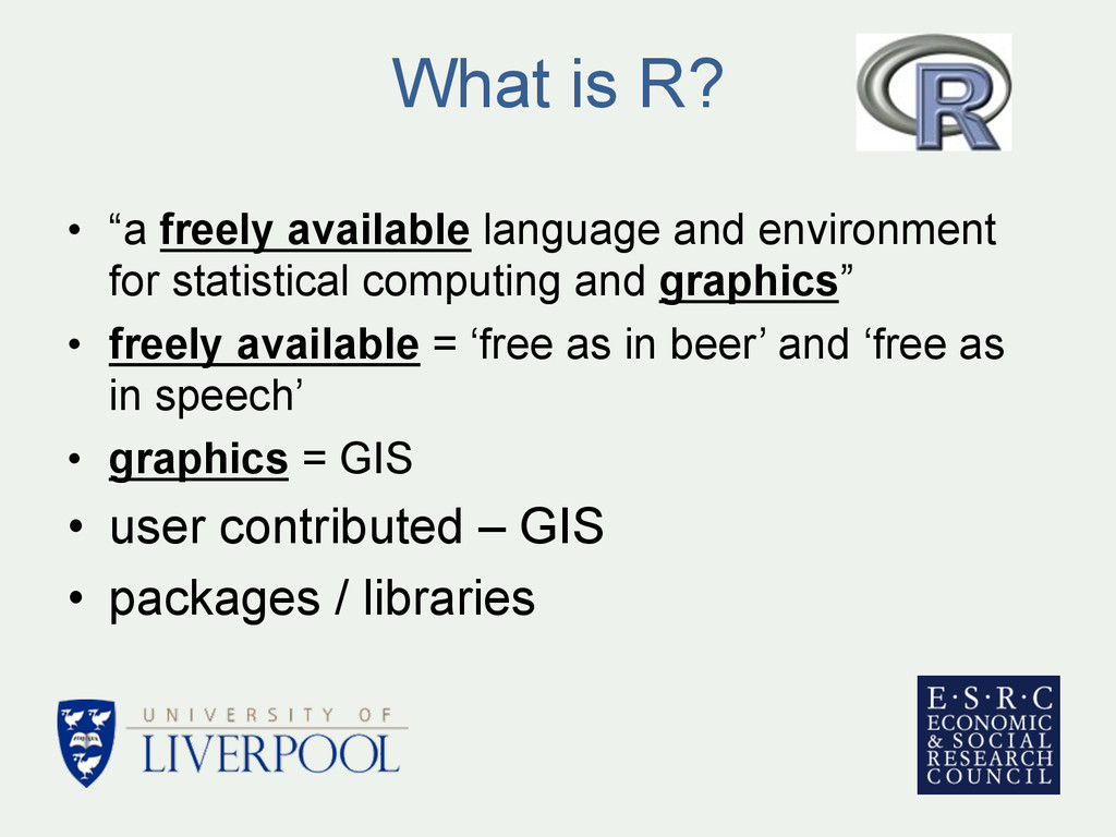 """What is R? • """"a freely available language and ..."""